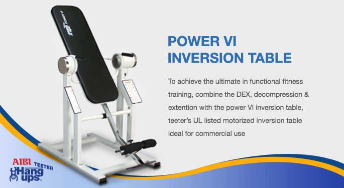 Power VI Inversion Table
